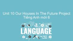 Unit 10: Our Houses In The Future - Project