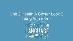Unit 2: Health - A Closer Look 2