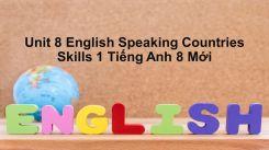 Unit 8: English Speaking Countries - Skills 1
