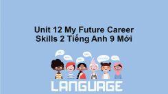 Unit 12: My Future Career - Skills 2