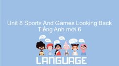 Unit 8: Sports And Games - Looking Back