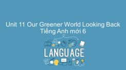 Unit 11: Our Greener World - Looking Back