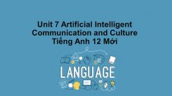 Unit 7: Artificial Intelligent - Communication And Culture