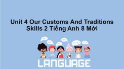 Unit 4: Our Customs And Traditions - Skills 2
