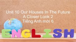Unit 10: Our Houses In The Future - A Closer Look 2