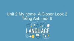 Unit 2: My Home - A Closer Look 2