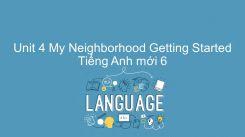 Unit 4: My Neighborhood - Getting Started
