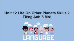 Unit 12: Life On Other Planets - Skills 2