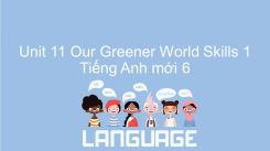 Unit 11: Our Greener World - Skills 1