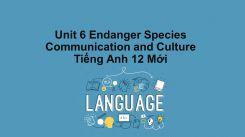 Unit 6: Endanger Species - Communication And Culture