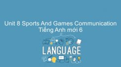 Unit 8: Sports And Games - Communication