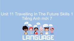 Unit 11: Travelling In The Future - Skills 1