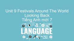 Unit 9: Festivals Around The World - Looking Back