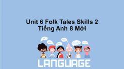 Unit 6: Folk Tales - Skill 2