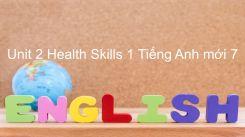 Unit 2: Health - Skills 1