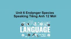 Unit 6: Endanger Species - Speaking