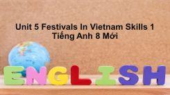 Unit 5: Festivals In Vietnam - Skills 1