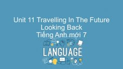 Unit 11: Travelling In The Future - Looking Back