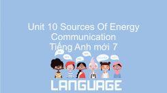 Unit 10: Sources Of Energy - Communication