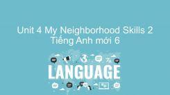 Unit 4: My Neighborhood - Skills 2