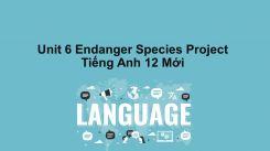 Unit 6: Endanger Species - Project