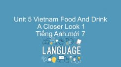 Unit 5: Vietnam Food And Drink - A Closer Look 1