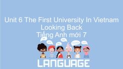 Unit 6: The First University In Vietnam - Looking Back
