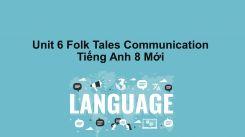 Unit 6: Folk Tales - Communication