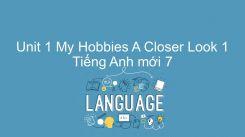 Unit 1: My Hobbies - A Closer Look 1