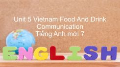 Unit 5: Vietnam Food And Drink - Communication