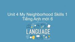 Unit 4: My Neighborhood - Skills 1