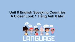 Unit 8: English Speaking Countries - A Closer Look 1