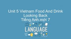 Unit 5: Vietnam Food And Drink - Looking Back