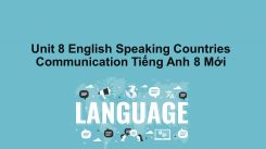 Unit 8: English Speaking Countries - Communication