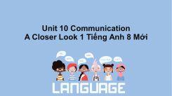 Unit 10: Communication - A Closer Look 1