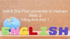 Unit 6: The First University In Vietnam - Skills 2
