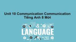 Unit 10: Communication - Communication