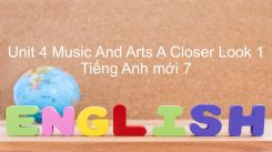 Unit 4: Music And Arts - A Closer Look 1