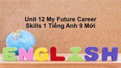 Unit 12: My Future Career - Skills 1