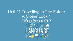 Unit 11: Travelling In The Future - A Closer Look 1