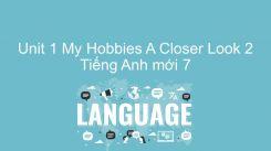 Unit 1: My Hobbies - A Closer Look 2