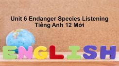 Unit 6: Endanger Species - Listening