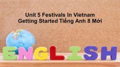 Unit 5: Festivals In Vietnam - Getting Started