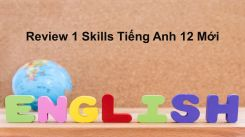 Review 1: Unit 1 - 2 - 3 - Skills
