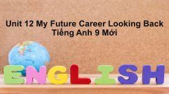 Unit 12: My Future Career - Looking Back