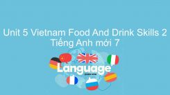 Unit 5: Vietnam Food And Drink - Skills 2