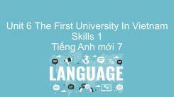 Unit 6: The First University In Vietnam - Skills 1