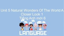 Unit 5: Natural Wonders Of The World - A Closer Look 1