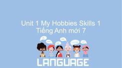 Unit 1: My Hobbies - Skills 1