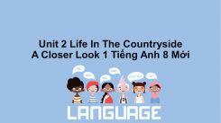 Unit 2: Life In The Countryside - A Closer Look 1